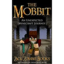 The Mobbit: An Unexpected Minecraft Journey Book 1 (An Unofficial Minecraft Parody of The Hobbit) (English Edition)