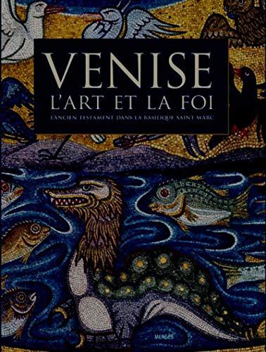 Venise, l'art et la foi : L'Ancien Testament dans la basilique Saint-Marc