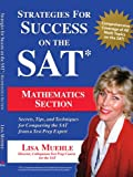 Strategies for Success on the SAT: Mathematics Section:Secrets, Tips and Techniques for Conquering the SAT from a Test Prep Expert