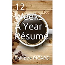 12 Weeks A Year - Résumé (French Edition)