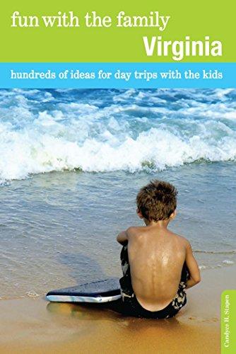 Fun with the Family Virginia: Hundreds of Ideas for Day Trips with the Kids (Fun with the Family Series) (English Edition) (Fun Kids Ga)