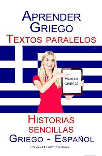 Aprender Griego - Textos paralelos  (Griego - Español) Historias sencillas por Polyglot Planet Publishing