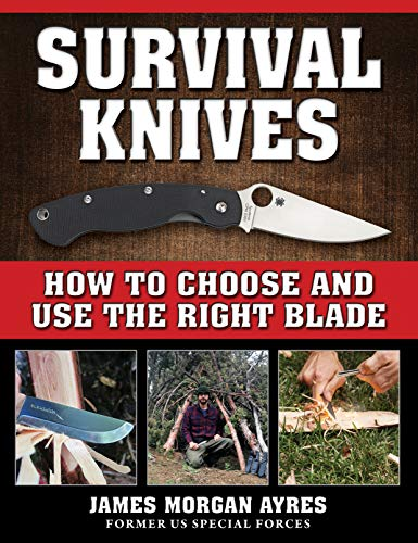 Survival Knives: How to Choose and Use the Right Blade (English Edition)