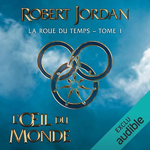L'Œil du monde: La Roue du Temps 1 par  Robert Jordan