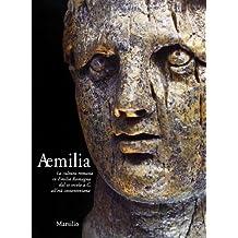 Aemilia. La cultura romana in Emilia Romagna dal III secolo a. C. all'età costantiniana