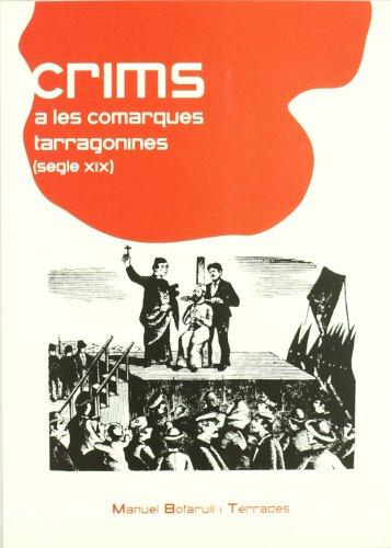 Crims a les comarques tarragonines (segle XIX) (El Tinter) por Manuel Bofarull i Terrades