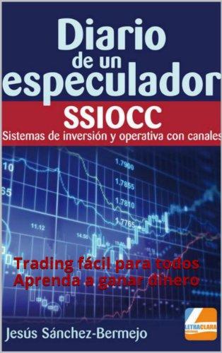 Diario de un especulador · SSIOCC: Sistemas de Inversión y Operativa con Canales por Jesús Sánchez-Bermejo