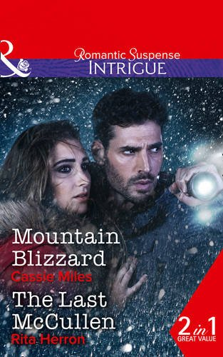 Mountain Blizzard: Mountain Blizzard / The Last McCullen (The Heroes of Horseshoe Creek, Book 6) (Intrigue)