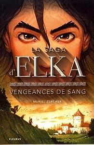 "Afficher ""Saga d'Elka (La) n° 2 Vengeances de sang"""