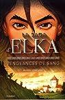 La saga d'Elka : Vengeances de sang par Zürcher