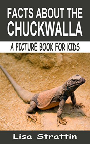 Facts About the Chuckwalla: Reptiles & Amphibians Pets (A Picture Book For Kids 22) (English Edition) (Lizard Tanks)