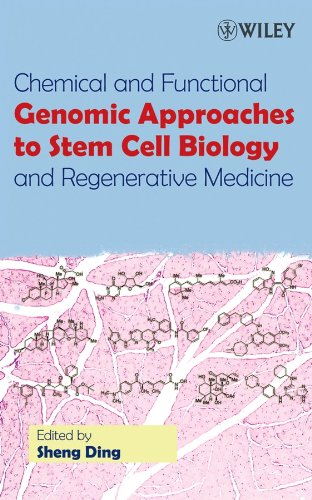 Chemical and Functional Genomic Approaches to Stem Cell Biology and Regenerative Medicine (English Edition)