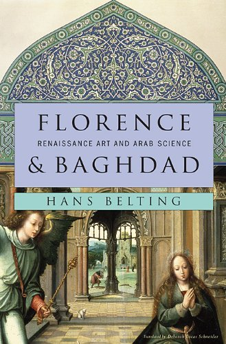 Florence and Baghdad: Renaissance Art and Arab Science by Hans Belting (Illustrated, 2 Sep 2011) Hardcover