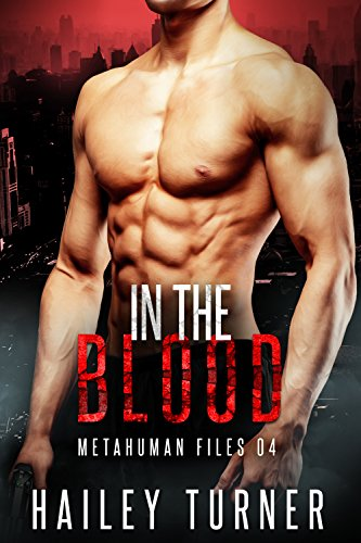 In the Blood (Metahuman Files Book 4) (English Edition) - Gay Marine