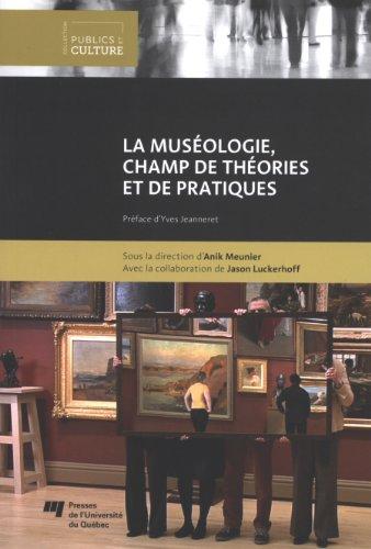 La muséologie, champ de théories et de pratiques
