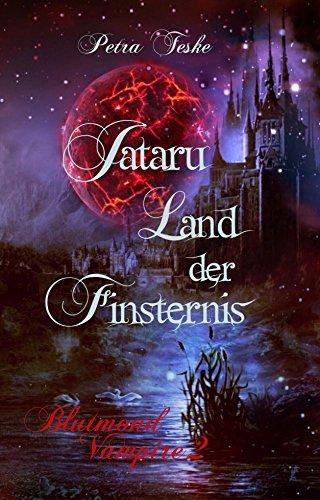 Jataru: Land der Finsternis: Vampirroman (Blutmond-Vampire 2)