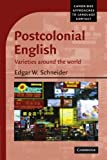 Postcolonial English. Varieties Around the World (Cambridge Approaches to Language Contact)