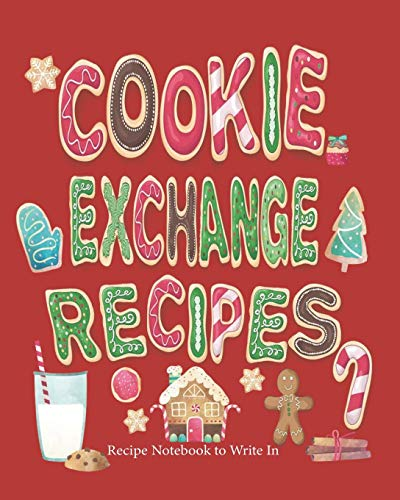 Cookie Exchange Recipes, Recipe Notebook to Write In: Recipe Book to Write In | Cooking Journal | Blank Recipe Book to Write In | Blank Recipe Book | Cookie Recipe Book