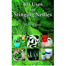 [(101 Uses for Stinging Nettles)] [Author: Piers Warren] published on (May, 2006)
