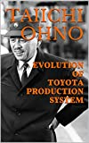 EVOLUTION OF TOYOTA PRODUCTION SYSTEM