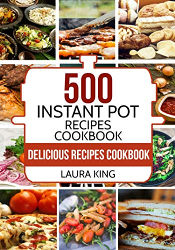Instant Pot: 500 Delicious Instant Pot Recipes for Busy People: With 2,000 Bonus Crock Pot Recipes (English Edition)