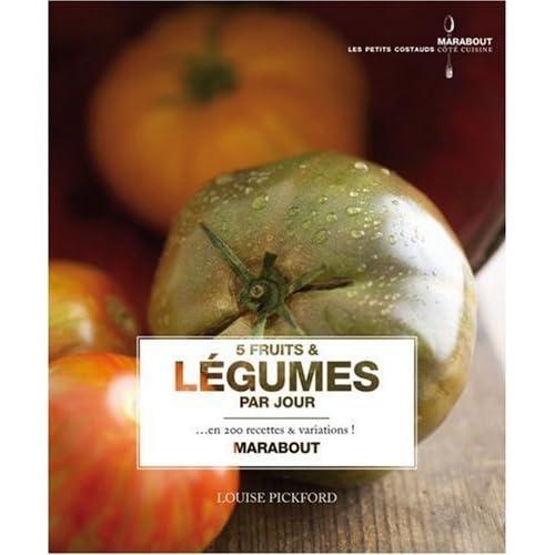 5 Fruits et légumes par jour : En 200 recettes et variations ! de Pickford. Louise (2008) Broché
