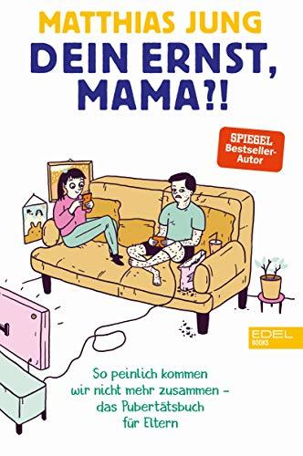 Dein Ernst, Mama?: Wenn die Pubertät uns kalt erwischt. Ein Überlebensbuch für Eltern