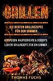 Grillen: Die besten Grillrezepte für den Sommer 2017