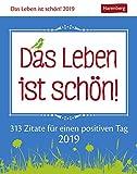 Das Leben ist schön - Zitate für einen positiven Tag - Kalender 2019 - Harenberg-Verlag - Tagesabreißkalender mit positiven Gedanken - 11 cm x 14 cm