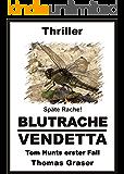Späte Rache!  Blutrache - Vendetta (Tom Hunts erster Fall)