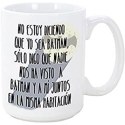 Tazas desayuno originales - No estoy diciendo que yo sea Batman - 350 ml - Tazas graciosas con frases de humor sarcástico - mensaje divertido