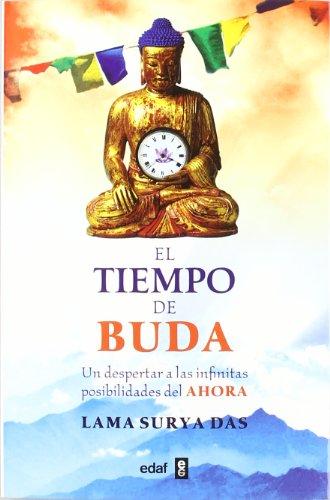 El tiempo de Buda: Un despertar a las infinitas posibilidades del ahora (Luz de Oriente) por Lama Surya Das