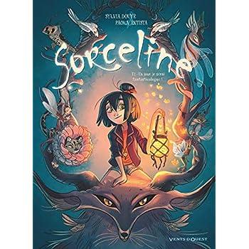 Sorceline - Tome 01 - OP Jeunesse: Un jour, je serai fantasticologue !