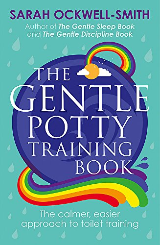 The Gentle Potty Training Book: The calmer, easier approach to toilet training