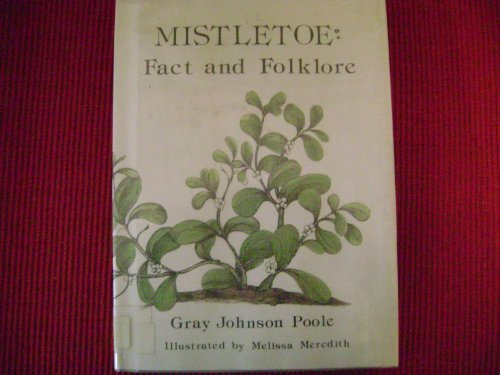 Title: Mistletoe Fact and Folklore