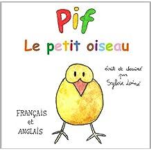 Pif, The Little Bird: Un Livre en Français et Anglais pour les Enfant (bilingual) (French Edition)