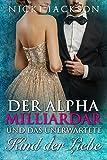 Der Alpha-Milliardär und das unerwartete Kind der Liebe (German Edition)