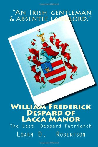 william-frederick-despard-of-lacca-manor-the-last-despard-patriarch