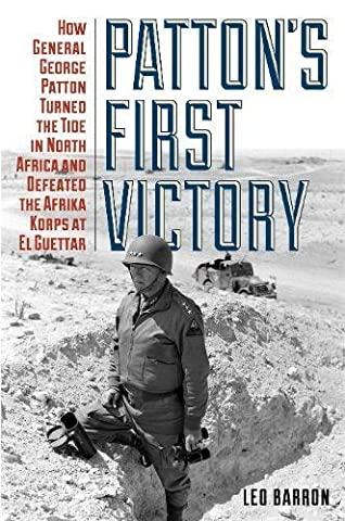 Patton's First Victory: How General George Patton Turned the Tide