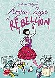 Telecharger Livres Amour luxe et rebellion (PDF,EPUB,MOBI) gratuits en Francaise