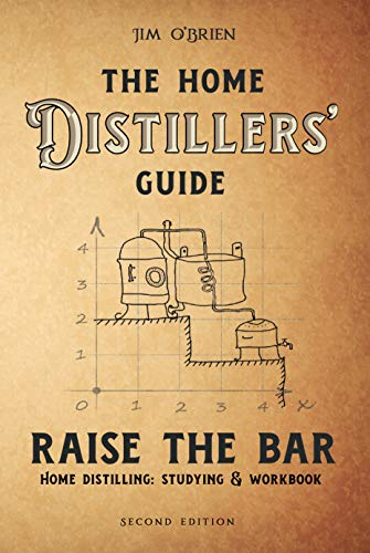 Raise the Bar: The Home Distillers Guide to Making Whiskey, Vodka, Rum, Tequila, Moonshine, and So Much More... Plus: Distilling Equipment & Raw Materials (English Edition) - Spirit Home Bar
