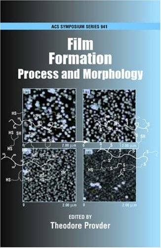 Film Formation: Process and Morphology (Acs Symposium Series, Band 941)