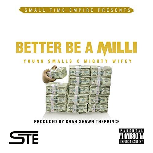 Better Be a Milli [Explicit]