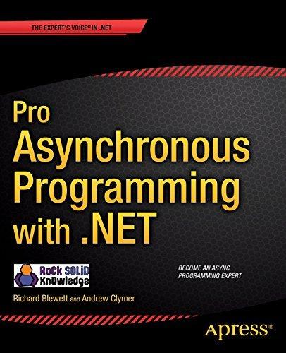 Pro Asynchronous Programming with .Net (Professional Apress): Written by Richard Blewett, 2014 Edition, Publisher: Apress [Paperback]