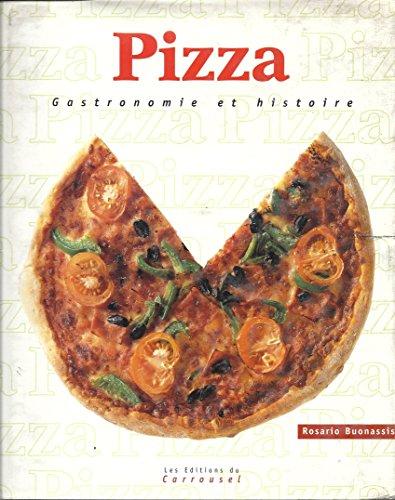 PIZZA. Gastronomie et histoire par Rosario Buonassisi