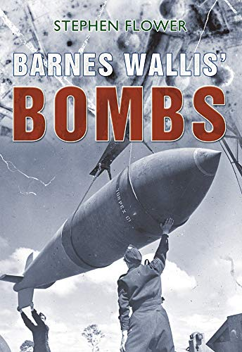 Price comparison product image Barnes Wallis' Bombs: Dam Buster,  Tallboy and Grand Slam