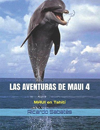 LAS AVENTURAS DE MAUI 4: MAUI en Tahití por Ricardo Sabatés