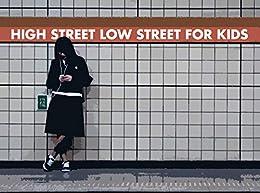 HIGH STREET LOW STREET FOR KIDS (English Edition) de [MATTT, DAYV]
