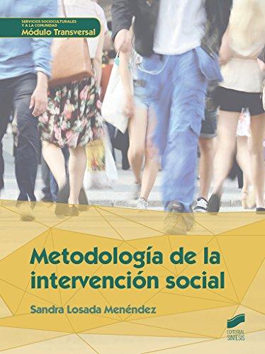 Metodología de la intervención social (Servicios socioculturales y a la comunidad nº 51) por Sandra Losada Menéndez