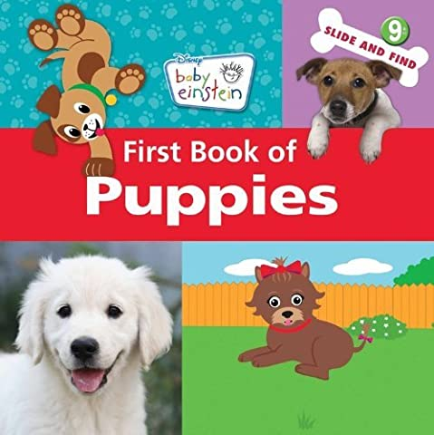 Baby Einstein First Book of Puppies (Baby Einstein (Special Formats)) by Baby Einstein Company LLC (Corporate Author) (7-Jun-2011) Hardcover